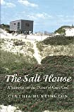 Huntington, Cynthia: The Salt House: A Summer on the Dunes of Cape Cod