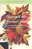 Sweeting, Adam: Beneath the Second Sun: A Cultural History of Indian Summer