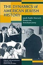 The Dynamics of American Jewish History:…