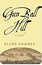 Gun Ball Hill (Hardscrabble Books) by Ellen…