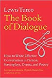 Turco, Lewis: The Book of Dialogue: How to Write Effective Conversation in Fiction, Screenplays, Drama, and Poetry