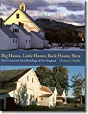 Hubka, Thomas C.: Big House, Little House, Back House Barn: The Connected Farm Buildings of New England