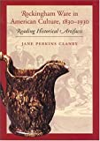 Claney, Jane Perkins: Rockingham Ware in American Culture, 1830-1930: Reading Historical Artifacts
