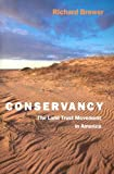 Brewer, Richard: Conservancy: The Land Trust Movement In America
