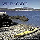 Wild Acadia: A Photographic Journey to New…