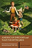 Fermaglich, Kirsten Lise: American Dreams And Nazi Nightmares: Early Holocaust Consciousness And Liberal America, 1957-1965