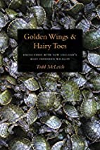 Golden Wings & Hairy Toes: Encounters with…