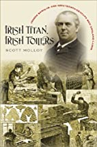 Irish Titan, Irish Toilers: Joseph Banigan…