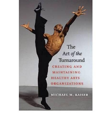 the-art-of-the-turnaround-creating-and-maintaining-healthy-arts-organizations
