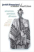 Jewish Dimensions in Modern Visual Culture:…