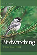 Birdwatching in New Hampshire by Eric A.…