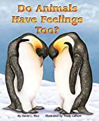 Do Animals Have Feelings Too? by David L.…
