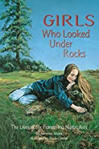 Girls Who Looked Under Rocks: The Lives of…
