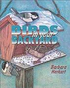 Birds in Your Backyard by Barbara Herkert