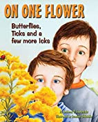 On One Flower: Butterflies, Ticks And a Few…