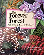 The Forever Forest: Kids Save a Tropical…