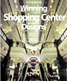International Council of Shopping Centers: Winning Shopping Center Designs No. 6
