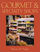 Gourmet & Specialty Shops by Martin M.…