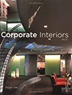 Corporate Interiors, Vol. 6 (v. 6) by Roger…