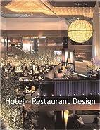 Hotel & Restaurant Design by Roger Yee