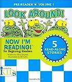 Gaydos, Nora: Now I'm Reading!: Look Around! - Volume 1: Pre-Reader (Now I'm Reading!: Pre-Reader)