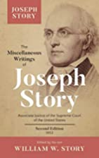 The Miscellaneous Writings of Joseph Story,…