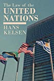 Hans Kelsen: The Law of the United Nations: A Critical Analysis of Its Fundamental Problems (Collected Writings of Rousseau)