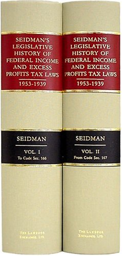 seidmans-legislative-history-of-federal-income-and-excess-profits-tax-laws-1953-1939
