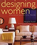 Hall, John M.: Designing Women: Interiors by Leading Style Makers