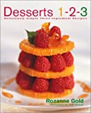 Cox, Beverly: Desserts 1-2-3 : Deliciously Simple Three-Ingredient Recipes