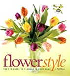 Flower Style: The FTD Guide to Flowers in…