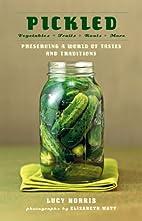 Pickled: Vegetables, Fruits, Roots,…