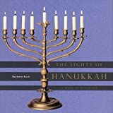 Rush, Barbara: The Lights of Hanukkah: A Book of Menorahs