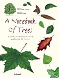 Arcucci, Danielle: A Notebook of Trees : A Guide to Identifying and Gathering 35 Leaves