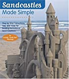 Wierenga, Lucinda: Sandcastles Made Simple: Step-by-Step Instructions, Tips, And Tricks For Building Sensational Sand Creations
