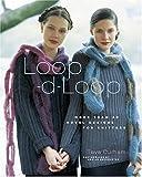 Durham, Teva: Loop-d-Loop: More Than 40 Novel Designs for Knitters