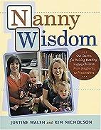 Nanny Wisdom: Our Secrets for Raising…