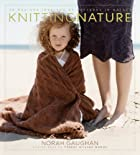 Knitting Nature: 39 Designs Inspired by…
