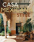 Casa Mexicana Style by Annie Kelly