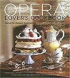 The Opera Lover's Cookbook: Menus for…