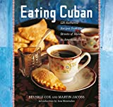 Cox, Beverly: Eating Cuban: 120 Recipes from the Streets of Havana to American Shores
