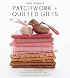 Last-Minute Patchwork Quilted Gifts by…