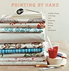 Printing by Hand: A Modern Guide to Printing…