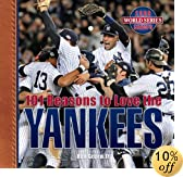 101 Reasons to Love the Yankees (Revised)