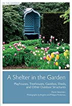 A Shelter in the Garden: Playhouses,…