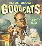 Brown, Alton: Good Eats: The Early Years