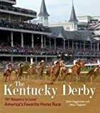 Tiegreen, Mary: The Kentucky Derby: 101 Reasons to Love America's Favorite Horse Race