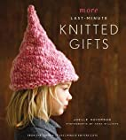 More Last-Minute Knitted Gifts by Joelle…