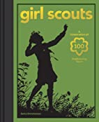 Girl Scouts: A Celebration of 100…