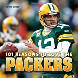Green, David: 101 Reasons to Love the Packers